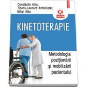 Kinetoterapie. Metodologia pozitionarii si mobilizarii pacientului