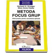 Metoda focus grup. Ghid practic pentru cercetarea aplicata