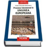 Procesul decizional in Uniunea Europeana (Editie Cartonata)