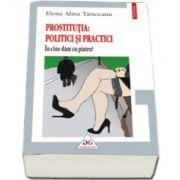Prostitutia: politici si practici. In cine dam cu piatra?
