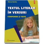 Textul literar in versuri. Compuneri si teste