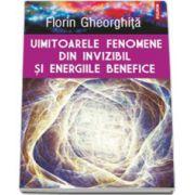 Florin Gheorghita, Uimitoarele fenomene din invizibil si energiile benefice