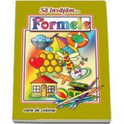 Sa invatam... Formele - Carte de colorat, format A4