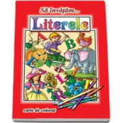 Sa invatam... Literele - Carte de colorat, format A4