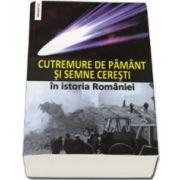 Cutremure de pamant si,, semne ceresti'. In istoria Romaniei