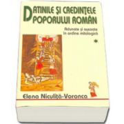 Datinile si credintele poporului roman. Vol. I-II
