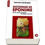 Dictionar de eponime. De la nume proprii... la nume comune (Laiu Despau Octavian)