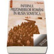 Ionel Oprisan, Infernul prizonierilor romani in Rusia Sovietica. Volumele I-II