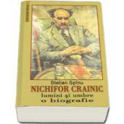 Nichifor Crainic lumini si umbre, o biografie
