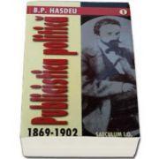 Bogdan Petriceicu Hasdeu, Publicistica politica - 1869-1902 (Volumul I-II)