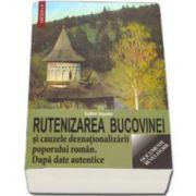 Isidor Ieseanu, Rutenizarea Bucovinei si cauzele deznationalizarii poporului roman. Dupa date autentice