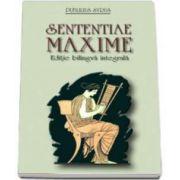 Sententiae. Maxime - Editie bilingva integrala