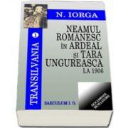 Transilvania 1. Neamul romanesc in Ardeal si Tara Ungureasca la 1906