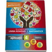 Ne pregatim pentru evaluare Limba Romana si Matematica. Caiet de aplicatii pentru clasa a IV-a Editia 2015 (Anca veronica Taut)