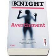 Renee Knight, Avertisment - Orice asemanare cu persoane in viata sau decedate este pur intamplatoare...