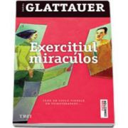 Daniel Glattauer, Exercitiul miraculos. Cand un cuplu vindeca un psihoterapeut