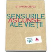 Stephen Grosz, Sensurile ascunse ale vietii. Colectia Psihologia Pentru Toti