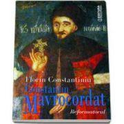 Florin Constantiniu, Constantin Mavrocordat - Reformatorul