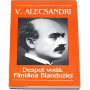 Vasile Alecsandri. Despot voda. Fantana Blanduziei