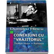 Dumitru Hincu, Conexiuni cu Vrajitorul. Thomas Mann in Romania