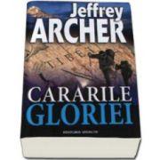 Cararile gloriei - Jefferey Archer