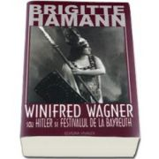 Winfred Wagner, Hitler si Festivalul de la Bayereuth - Brigitte Hamann