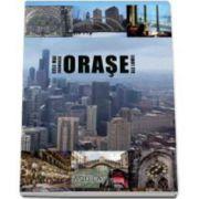 Cele mai frumoase orase ale lumii - Editie cu copeti cartonata