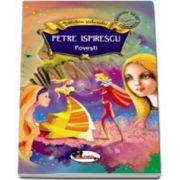 Povesti. Petre Ispirescu - Biblioteca Scolarului