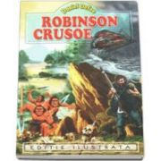 Daniel Defoe - Robinson Crusoe - Editie ilustrata