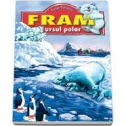 Fram, ursul polar. Cezar Petrescu