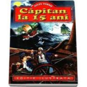 Jules Verne - Capitan la 15 ani - Editie ilustrata