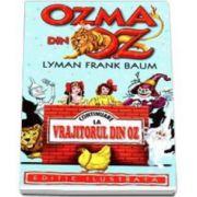 Lyman Frank Baum - Ozma din Oz. Continuare la Vrajitorul din oz