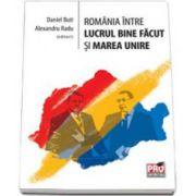 Romania intre lucrul bine facut si Marea Unire - Daniel Buti si Alexandru Radu