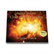 Bogdan Pascal, Coroana de Argint. Regatul Piticilor - Pascal Bogdan - Format MP3