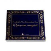 O poveste magica - Dey Rensselaer van Frederick - Format MP3