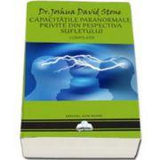 Joshua David Stone, Capacitatile paranormale privite din perspectiva sufletului (Compilatie)