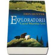 Lacul marelui urs. Exploratorii - Volumul II (Erin Hunter)