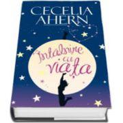 Cecelia Ahern, Intalnire cu viata - Editie cartonata