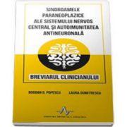 Sindroamele paraneoplazice ale sistemului nervos central si autoimunitatea antineuronala. Breviarul clinicianului