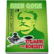 Nicu Gane - Stejarul din Borzesti - Seria Clasici Romani