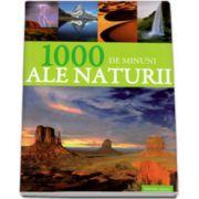 1000 de minuni ale naturii - Editie cartonata