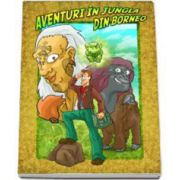 Aventuri in jungla din Borneo - Editie cu coperti cartonate