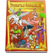 Poveestile Romanilor. Editie ilustrata
