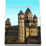 Arta romanica - Editie ilustrata