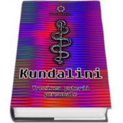 Kundalini. Trezirea puterii peronale. Energie divina, viata divina