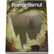 Romantismul - Editie ilustrata