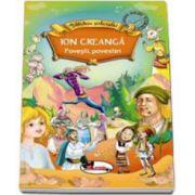 Ion Creanga - Povesti, Povestiri - Biblioteca Scolarului