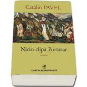Catalin Pavel, Nicio clipa Portasar