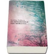 Katerina Tuckova, Dumnezeitele din Moravia