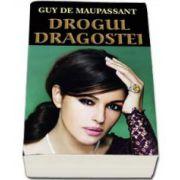 Drogul dragostei (Guy de Maupassant)
